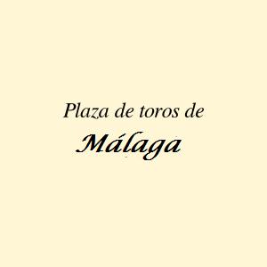 Plaza de Toros de Málaga ( Toros del Mediterráneo S.L.)