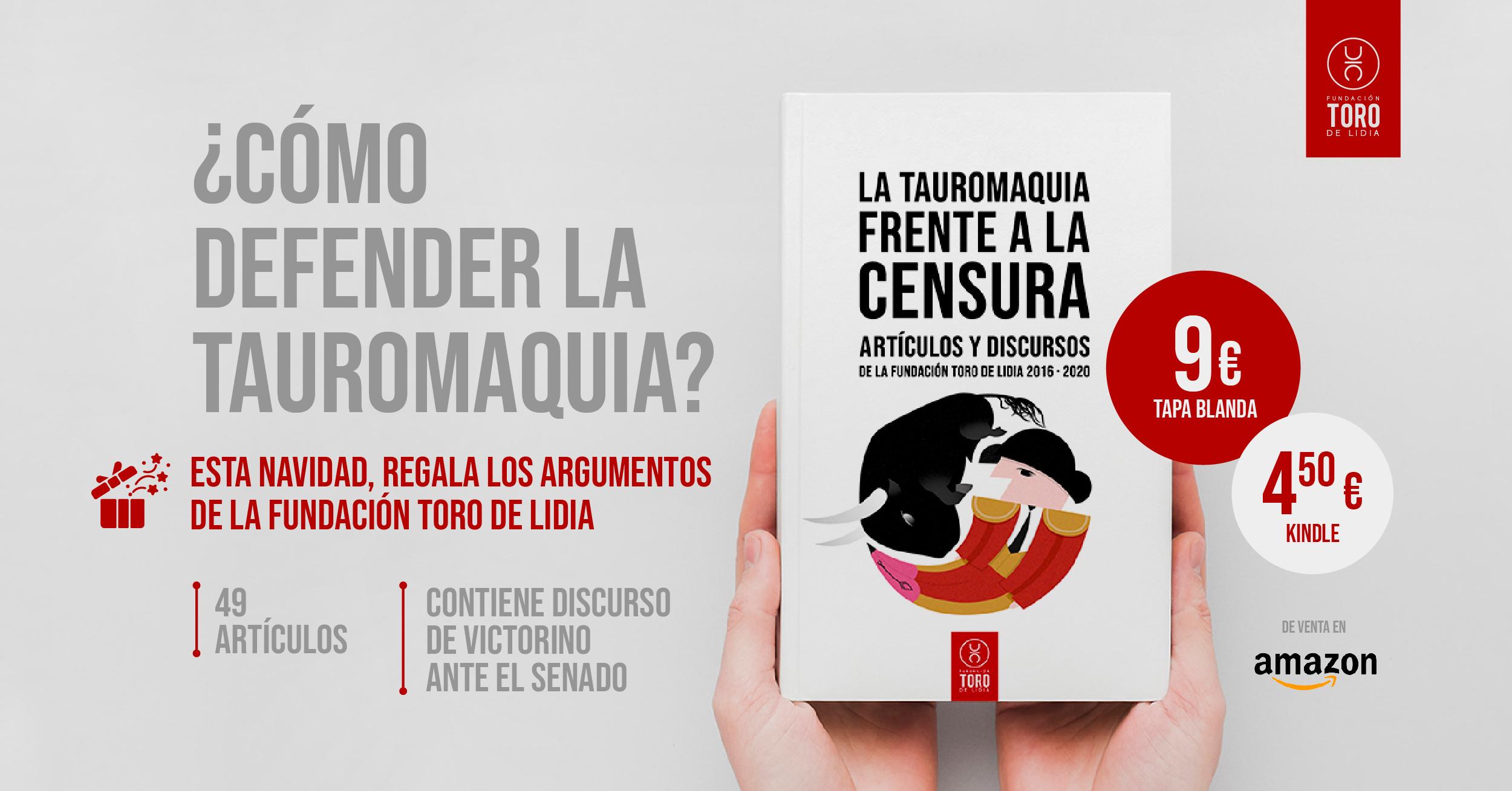 """Sale a la venta """"La tauromaquia frente a la censura"""", el libro de la FTL"""